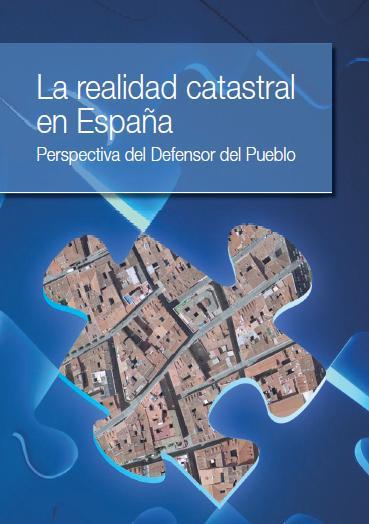 La realidad catastral en España, desde la perspectiva del Defensor del Pueblo (2012)