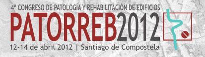 PATORREB 2012, 4º CONGRESO DE PATOLOGÍA Y REHABILITACION DE EDIFICIOS