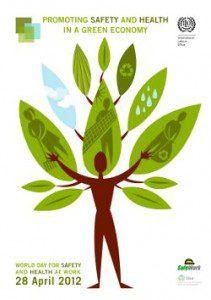 El Día Mundial de la Seguridad y la Salud en el Trabajo en 2012 se centra en la promoción de la seguridad y la salud laboral en una economía verde.