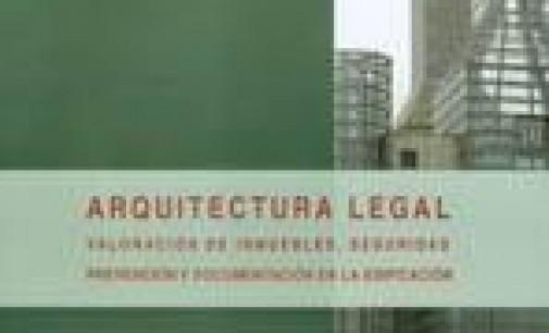 Publicación: Arquitectura legal. Valoración de inmuebles, Seguridad, Prevención y documentación de la Edificación