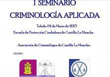 I Seminario de Criminología Aplicada de la Asociación de Criminólogos de Castilla-La Mancha