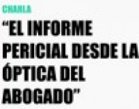 Charla «El Informe Pericial desde la óptica del abogado»