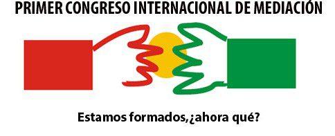 PRIMER CONGRESO INTERNACIONAL DE MEDIACIÓN.