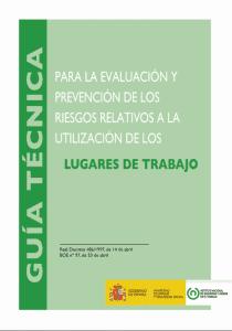 Guía técnica para la evaluación y prevención de los riesgos relativos a la utilización de los lugares de trabajo