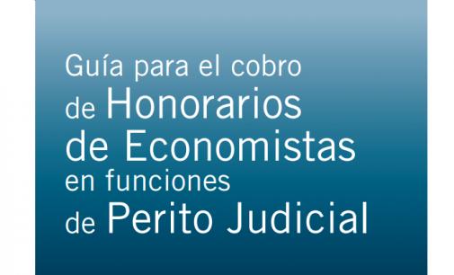 Guía para el cobro de Honorarios de Economistas como Perito Judicial